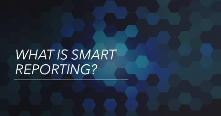 What is smart reporting